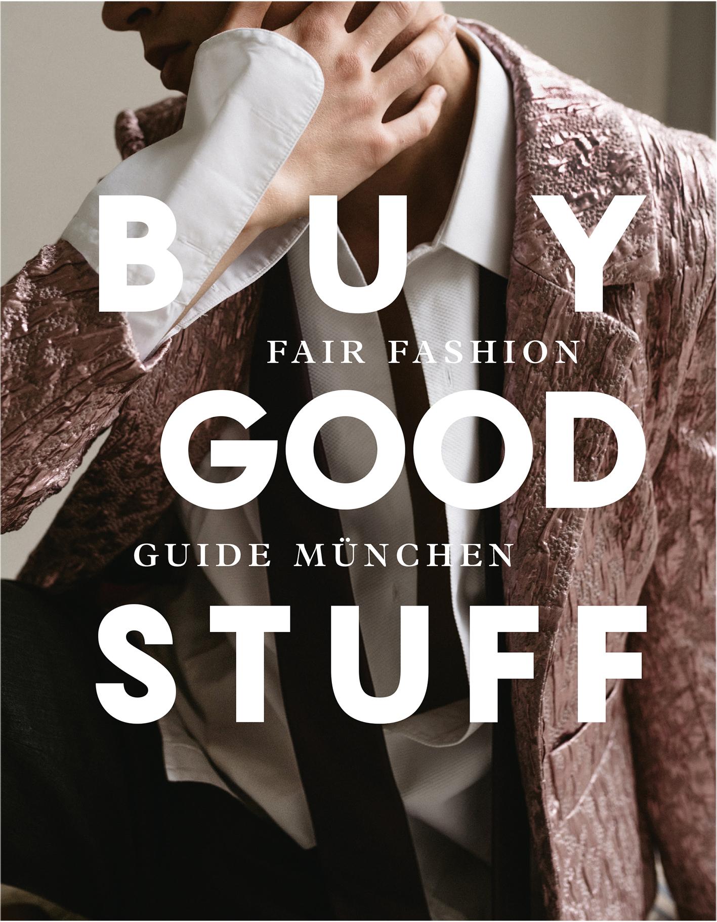 Modepilot Buy Good Stuff Magazin München